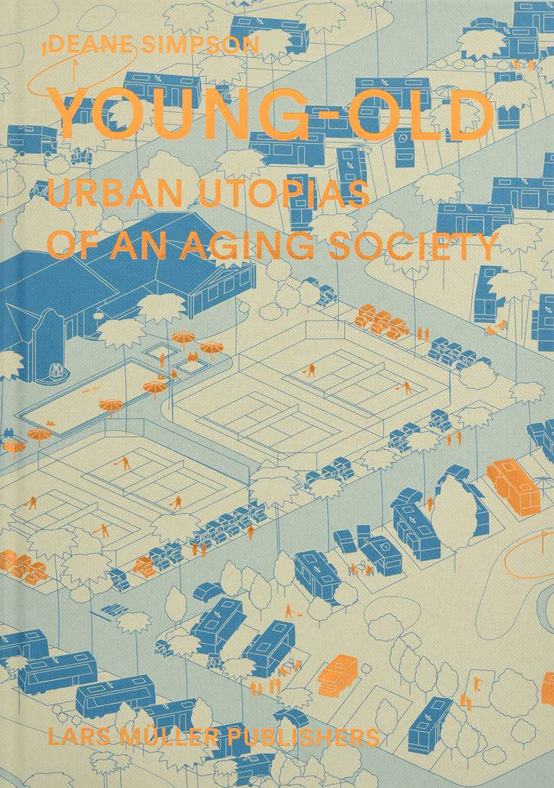 Young-Old: Urban Utopias of an Aging Society