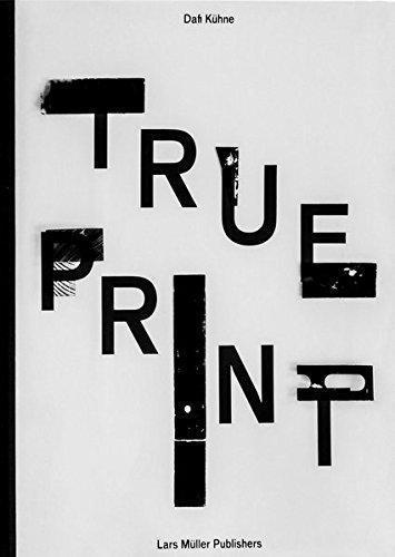 Dafi Kuhne: True Print