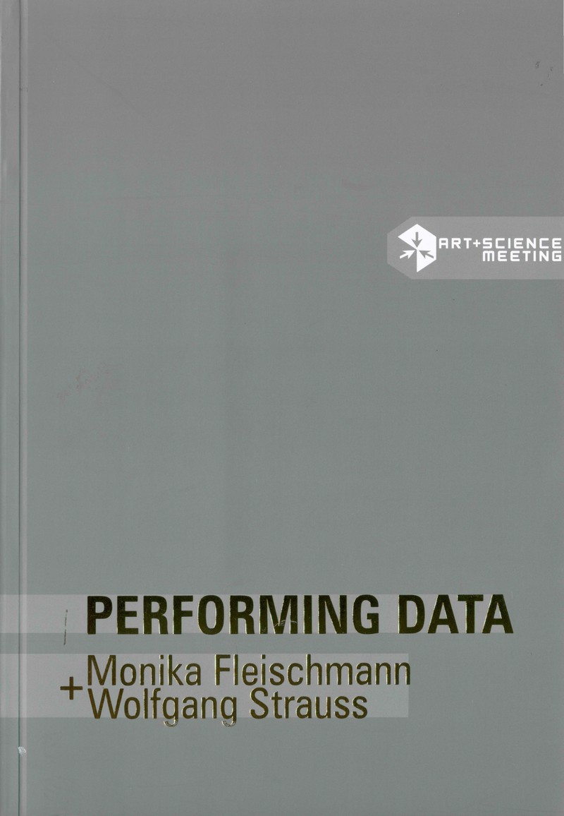 Performing Data: Monika Fleischmann+Wolfgang Strauss
