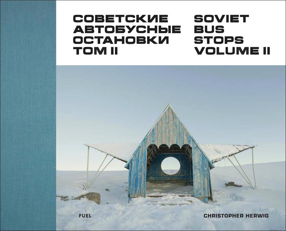 Советские автобусные остановки/ Soviet Bus Stops. Volume II