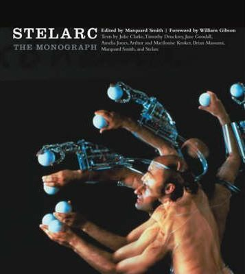 Stelarc: The Monograph