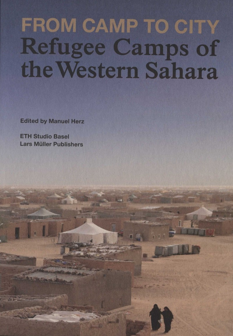 From Camp to City. Refugee Camps of the Western Sahara