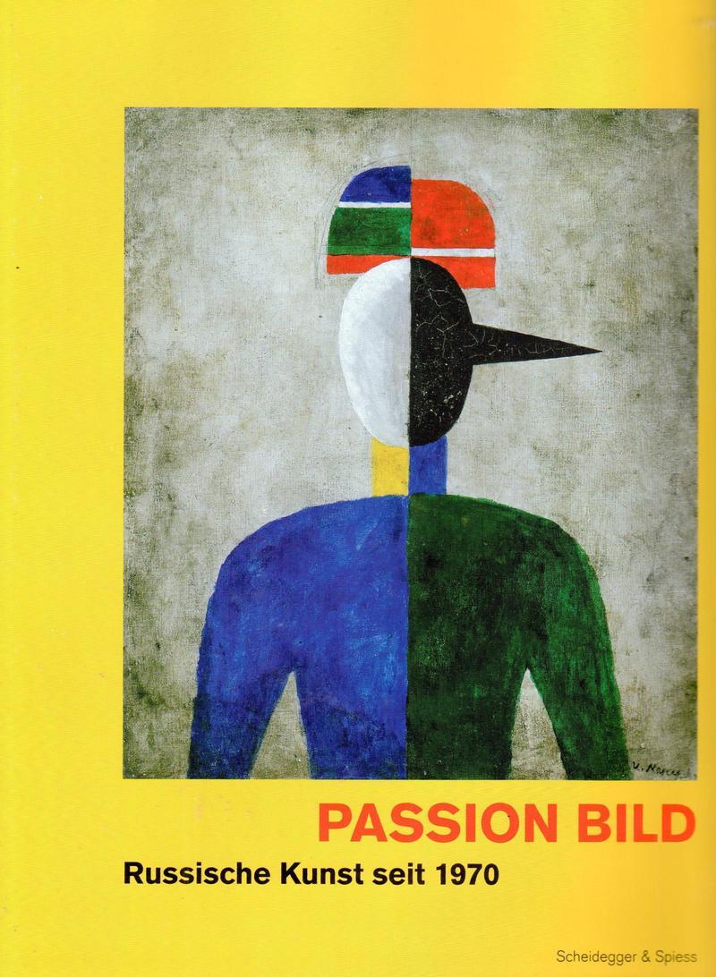 Passion Bild. Russische Kunst seit 1970