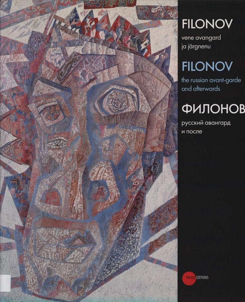 Филонов: русский авангард и после/ Filonov: The Russian Avant-garde and Afterwards