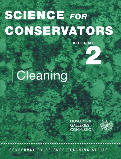 The Science For Conservators: Volume 2: Cleaning