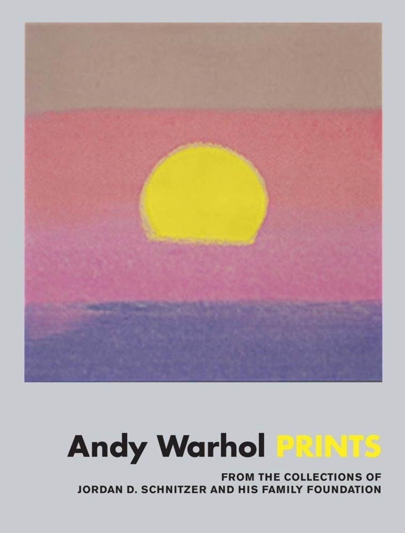 Andy Warhol: Prints. From the Collections of Jordan D. Schnitzer and his Family Foundation