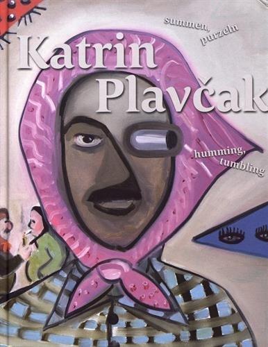 Katrin Plavčak: Humming, Tumbling, Summen, Purzeln