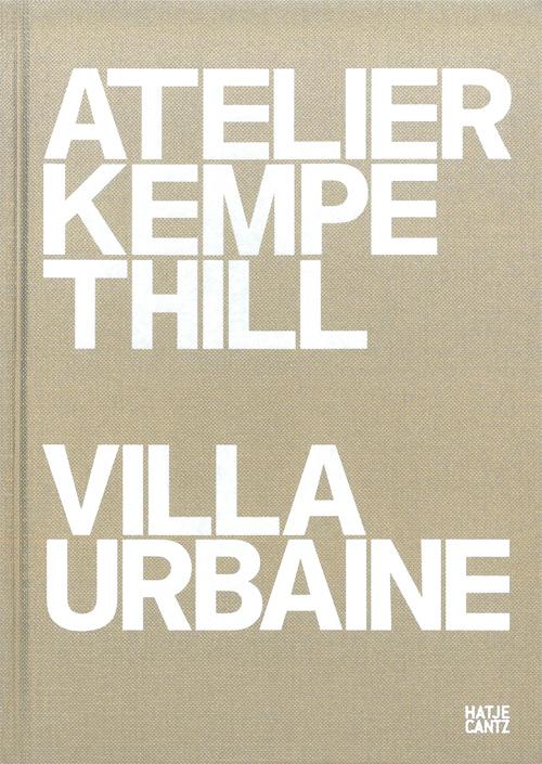 Atelier Kempe Thill: Villa Urbaine