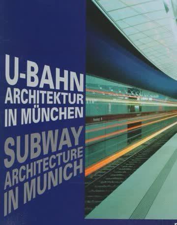 U-Bahn-Architektur in München/ Subway Architecture in Munich