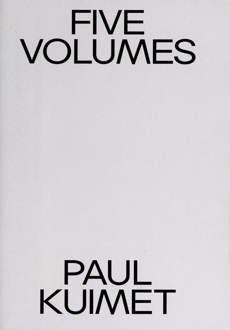 Paul Kuimet: Five Volumes