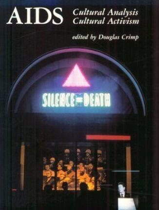 AIDS: Cultural Analysis, Cultural Activism