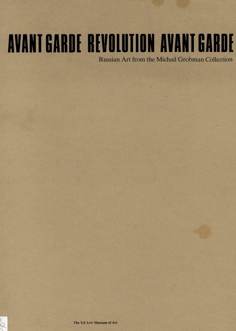 Avant Garde Revolution Avant Garde: Russian Art from the Michail Grobman Collection