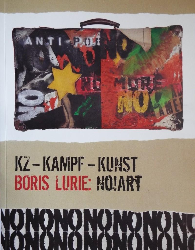 KZ— KAMPF— KUNST. Boris Lurie: NO!art