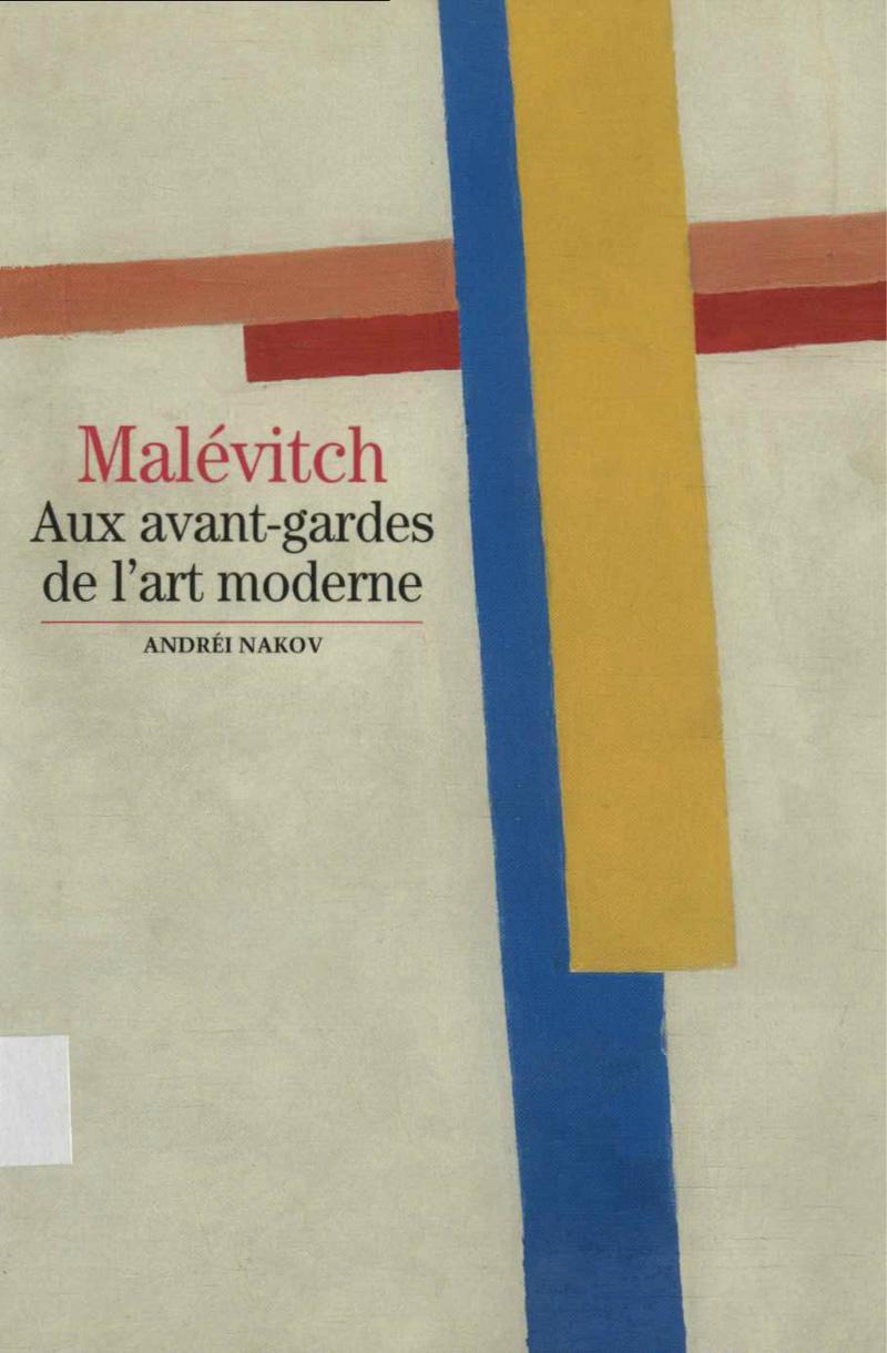 Malévitch: Aux avant-gardes de l'art moderne