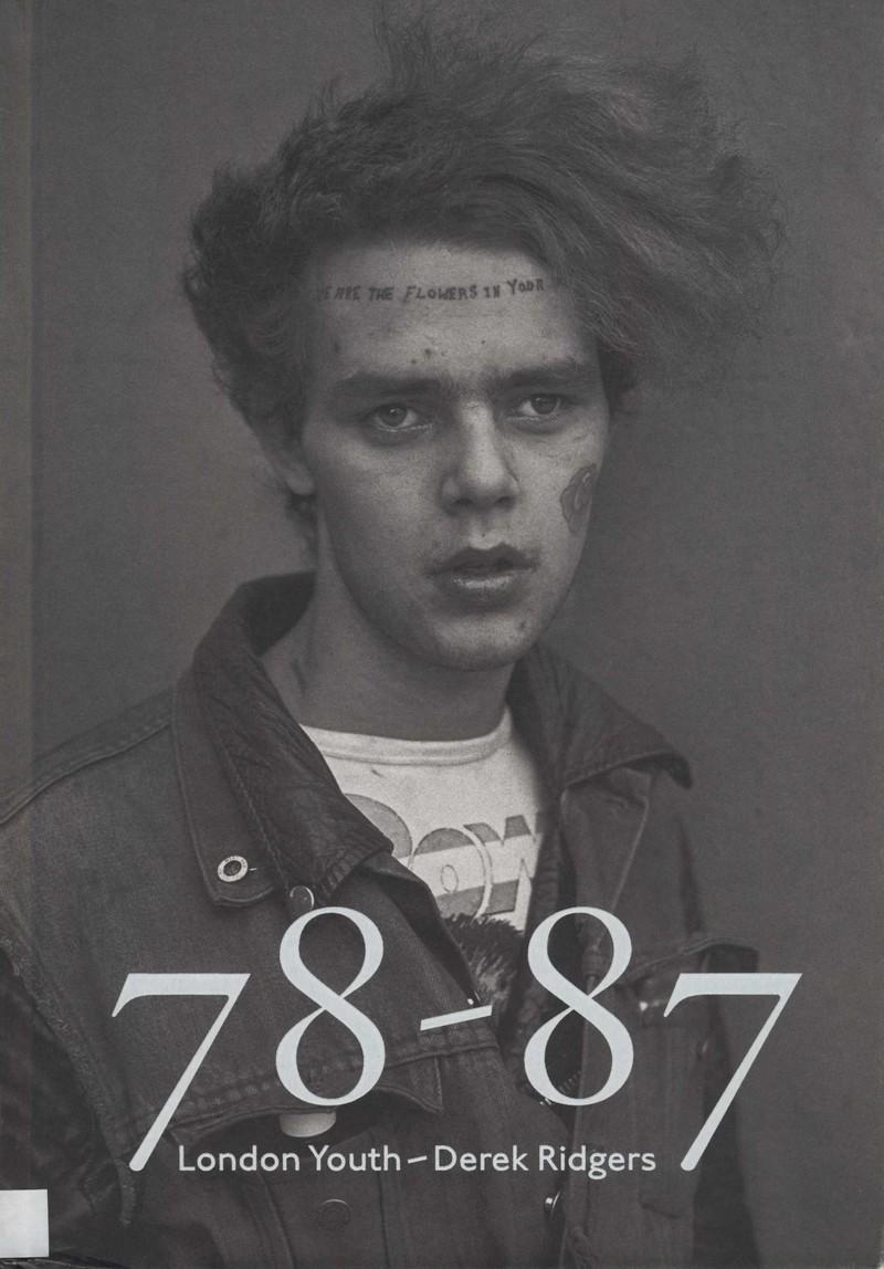 Derek Ridgers: 78-87 London youth