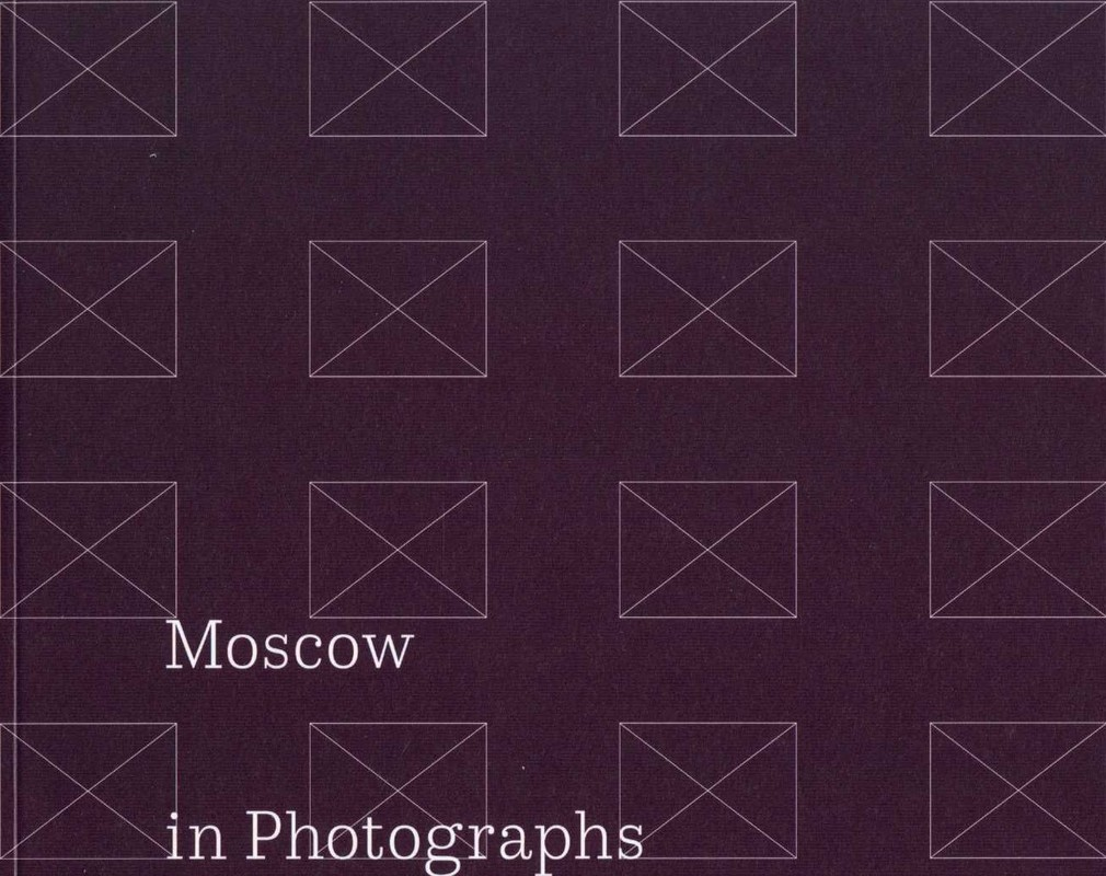 Moscow in Photographs