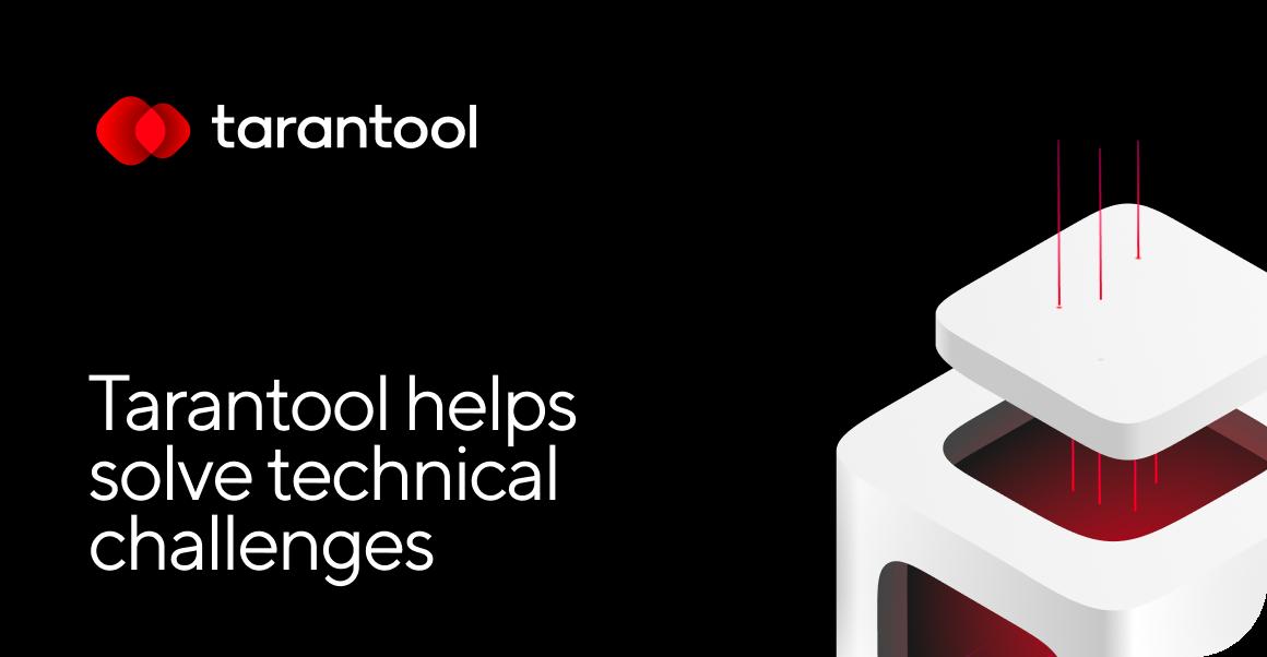 Tarantool helps solve technical challenges